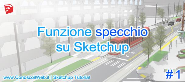 SketchUp Tutorial – funzione specchio