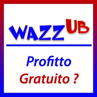WazzUb – il mistero dei soldi…facili!