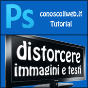 Photoshop Tutorial – Distorcere immagini e testi