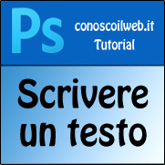Scrivere un testo in Photoshop