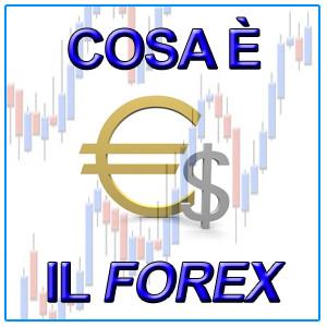 Cosa è il Forex?