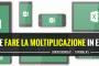 Come fare la moltiplicazione in Excel