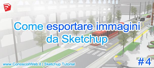 Come esportare immagini da SketchUp