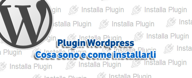 Plugin WordPress, cosa sono e come installarli