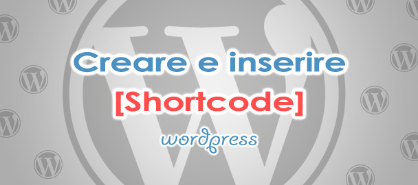 Come creare e inserire shortcodes wordpress
