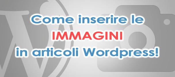 Come inserire immagine in articolo wordpress