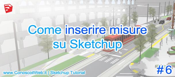Come inserire misure su Sketchup