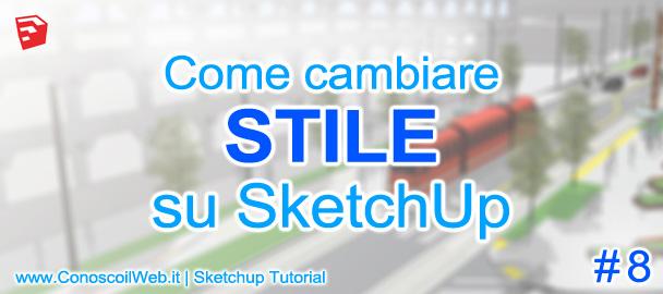 Come cambiare stile su SketchUp