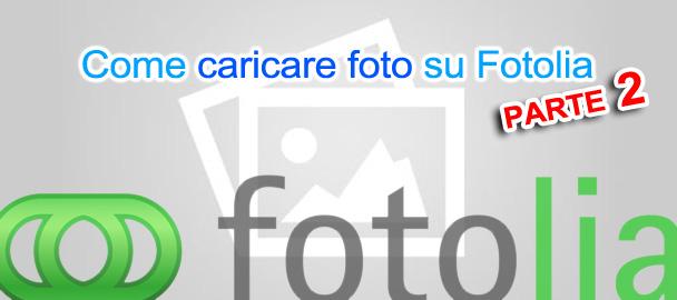 Come caricare una foto su Fotolia parte 2