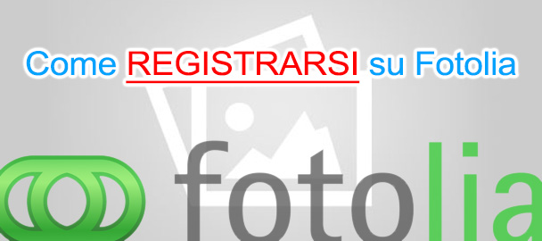Come registrarsi su Fotolia