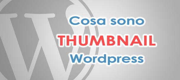Thumbnail WordPress – cosa sono e come si inseriscono