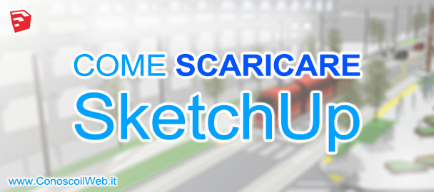 Come scaricare SketchUp