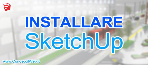 Come installare SketchUp