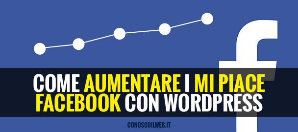 come-aumentare-i-mi-Piace-facebook-con-wordpress