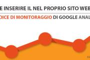 Come inserire codice di monitoraggio Google Analytics