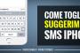Come togliere suggerimenti sms iPhone